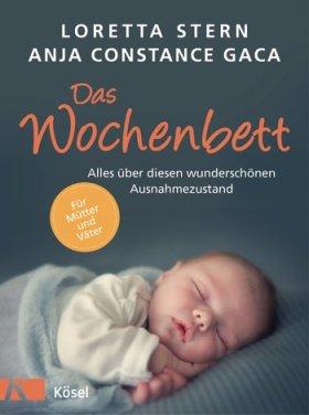 """""""Das Wochenbett"""" von Loretta Stern und Anja Constance Gaca, (c) Kösel"""