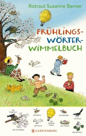 """""""Frühlingswörterwimmelbuch"""" von Rotraut Susanne Berner, (c) Gerstenberg"""