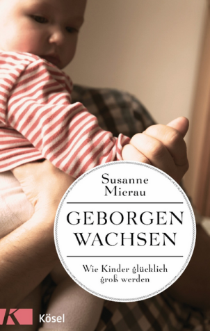 """""""Geborgen wachsen"""" von Susanne Mierau, rezensiert auf dem Krümel Blog, (c) Kösel Verlag"""