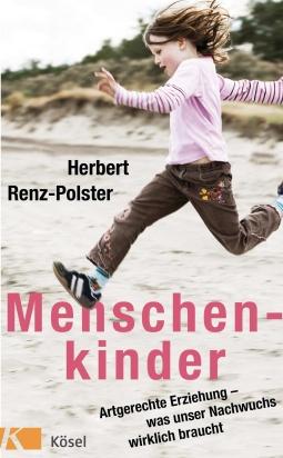 """""""Menschenkinder"""" von Herbert Renz-Polster, (c) Kösel Verlag"""