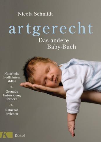 """""""artgerecht - Das andere Baby-Buch"""" von Nicola Schmidt, (c) Kösel Verlag"""